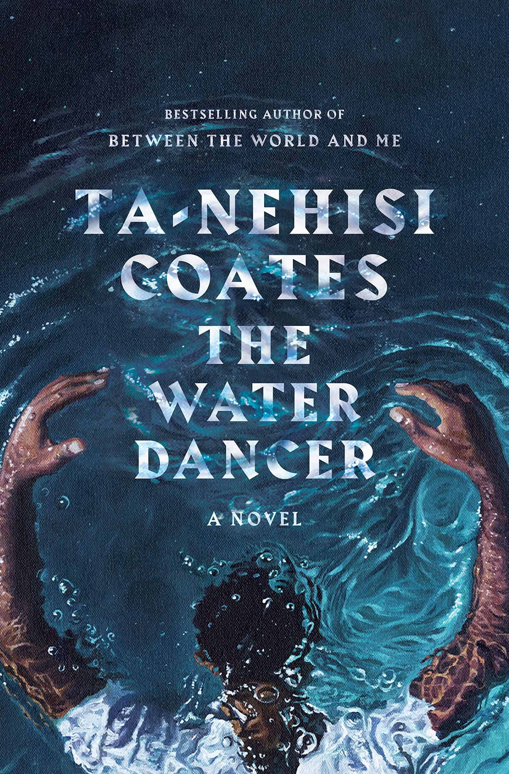 The Water Dancer by Ta-Nehisi Coates Standalone Sci-Fi and Fantasy Novels