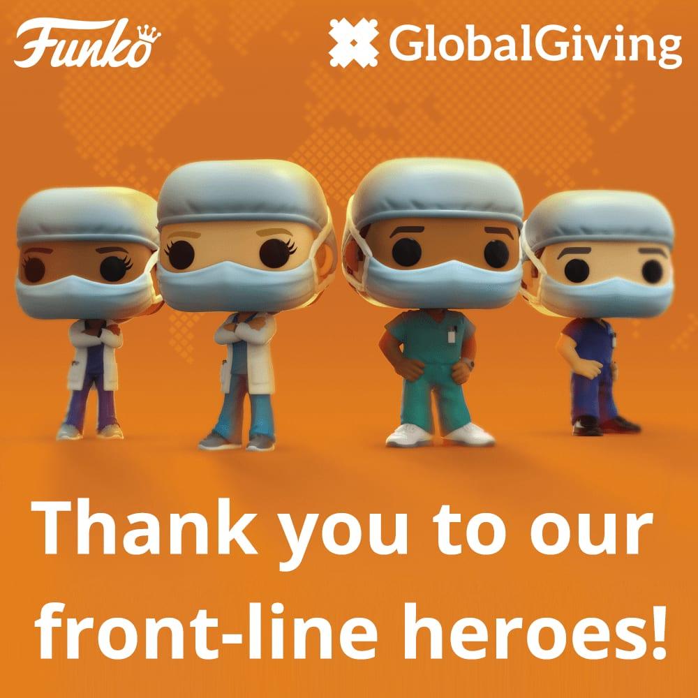 Funko Pop, Frontline Heroes, Funko Pop Frontline Heroes, Coronavirus, COVID-19, Charity, Hot Topic, GlobalGiving, Doctors, Nurses, Heroes, Quarantine, Shelter in Place, Pandemic, Contagion