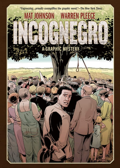Graphic Novels, Social Justice, Racial Discrimination, Police Brutality, George Floyd, Black Lives Matter, Incognegro, Mat Johnson, Walter White, Passing for White, Civil Rights, Noir, Graphic Mystery