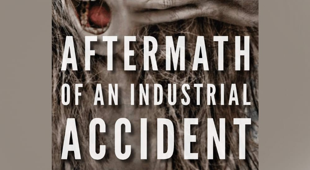 aftermath of an industrial accident review