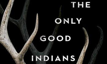 The Only Good Indians Review: Hope Made Flesh
