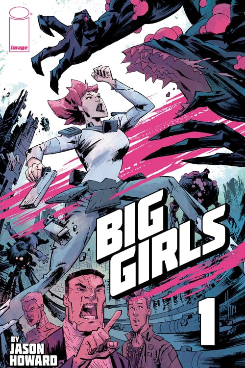 What comics you should read this August, Big Girls, Image, Jason Howard, Trees, John Wick, Girls, Godzilla